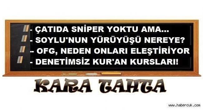 Trabzon kulislerinden Kara Tahta'ya yazılanlar