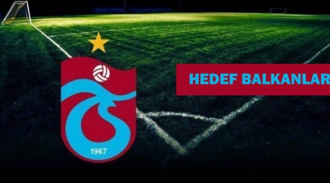 Trabzonspor'da, Balkan operasyonu
