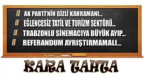 Trabzon'dan Kara Tahta'ya yansıyanlar