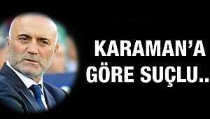 Hikmet Karaman bu kez de Ersun Yanal'ı suçladı