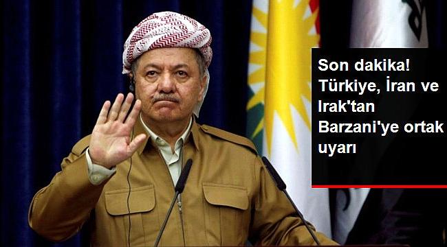 Türkiye, Irak ve İran'dan Referandum İçin Ortak Uyarı