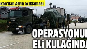 Afrin operasyonu açıklaması: Harekat yapılacak