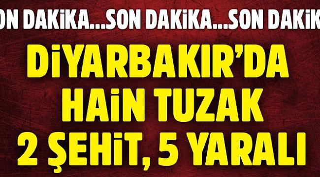 Diyarbakır'da hain tuzak: 2 şehit, 5 yaralı