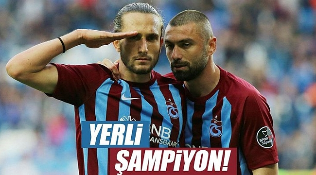 Süper Lig'de yerli şampiyon: Trabzonspor