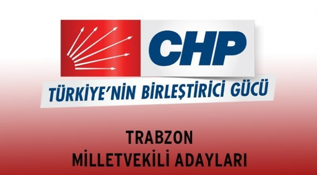 CHP Trabzon'un listesi kesinleşti