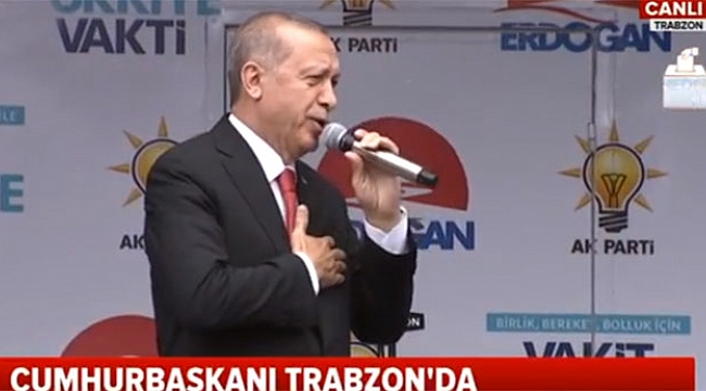 Tayyip Erdoğan Trabzon'da konuştu.