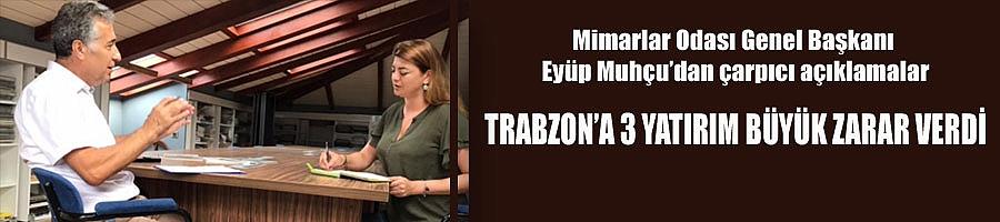 Trabzon tanınmaz hale geldi