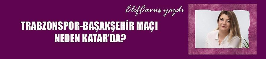 Trabzonspor-Başakşehir maçı neden Katar'da?