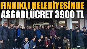 Fındıklı Belediyesi asgari ücreti 3900 Lira olarak açıkladı