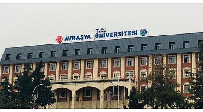 Avrasya Üniversitesi'nde o bölümler kapatıldı, Lisansüstü eğitim Enstitüsü açılacak