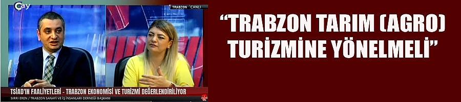 TSİAD Başkanı Eren: Trabzon'da Ortak Akıl İşletilmeli