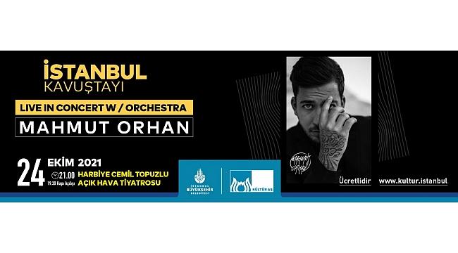 Mahmut Orhan, 'İstanbul Kavuştayı' kapsamında Harbiye Cemil Topuzlu Açık Hava Tiyatrosu'nda