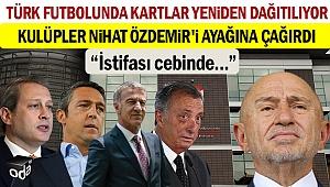 Türk futbolunda kartlar yeniden dağıtılıyor: Kulüpler Nihat Özdemir'i ayağına çağırdı