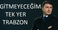 Şota: Gitmeyeceğim tek takım Trabzonspor