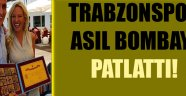 Trabzonspor Asıl Bombayı Patlattı!