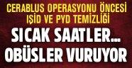 Türkiye PYD ve IŞİD mevzilerini obüslerle vurdu