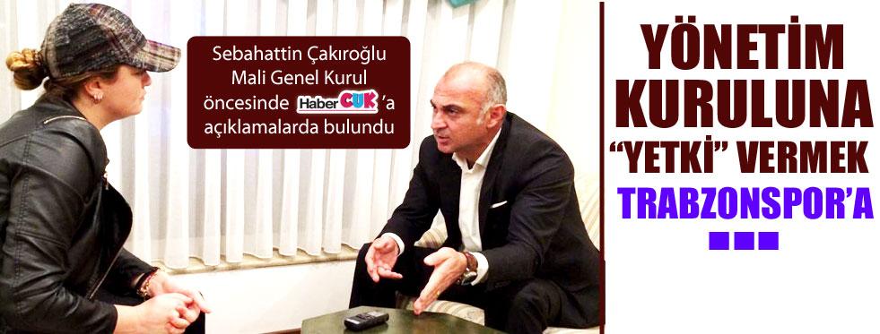 """Çakıroğlu'ndan Mali Genel Kurul öncesi """"Yetki"""" TEPKİSİ"""