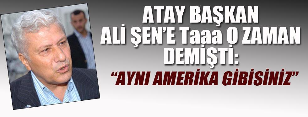Eski Başkan Atay Aktuğ'dan çarpıcı açıklamalar...