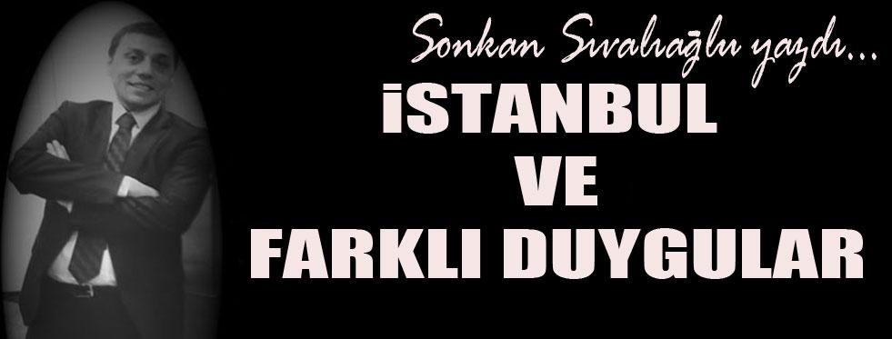 İstanbul ve farklı duygular