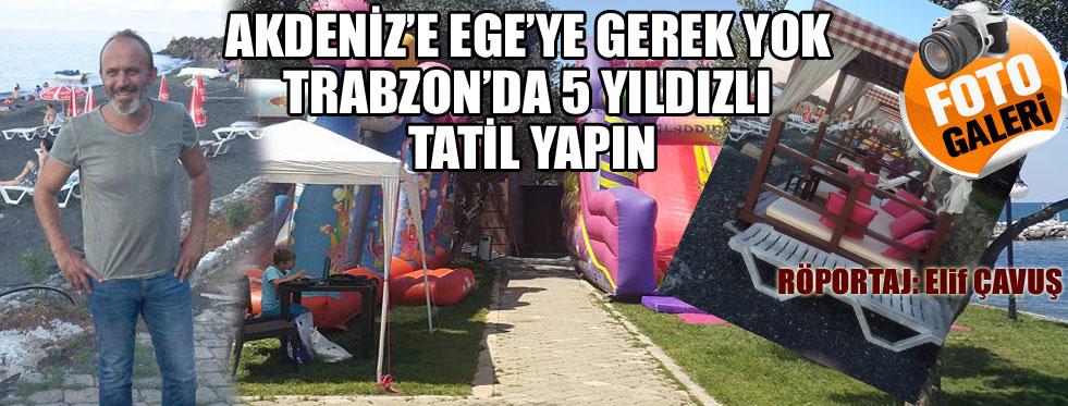 Trabzon'da PAŞA'lar gibi tatil yapmak ister misiniz?