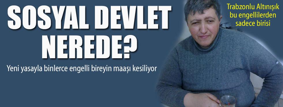 Trabzonlu engelli vatandaşın maaş İSYANI