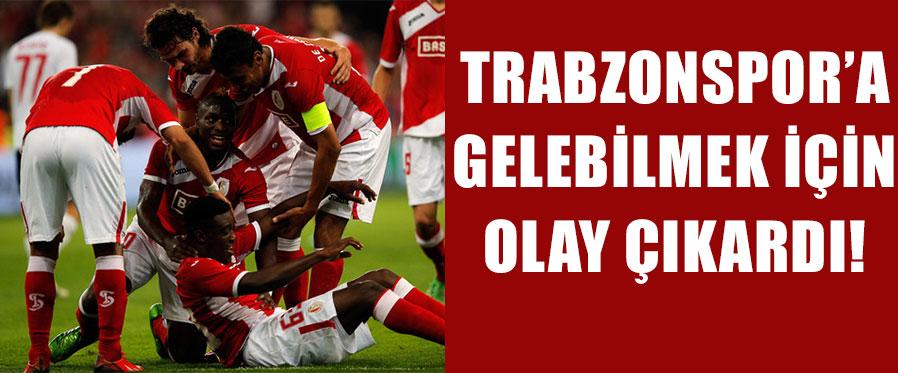 Trabzonspor'a Gelebilmek İçin Olay Çıkardı!